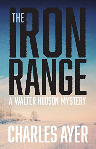 The Iron Range By Charles Ayer
