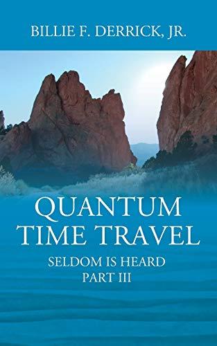 Quantum Time Travel By Billie F Derrick Jr