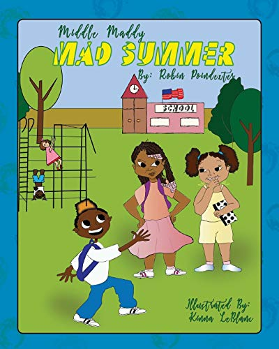 Middle Maddy's Mad Summer By Robin Poindexter