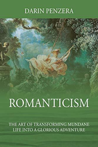Romanticism By Darin Penzera