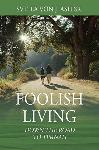 Foolish Living By Svt La Von J Ash Sr