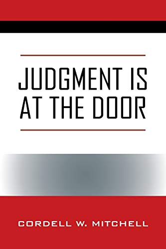 Judgment Is at the Door By Cordell W Mitchell