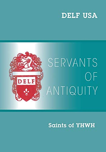 Servants of Antiquity By Delf Usa Ministry