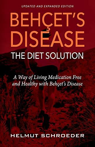 BehҪet's Disease/The Diet Solution By Helmut Schroeder