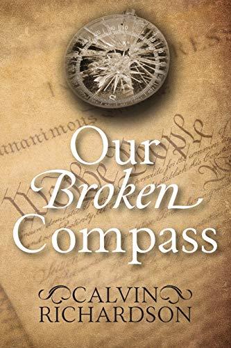 Our Broken Compass By Calvin Richardson