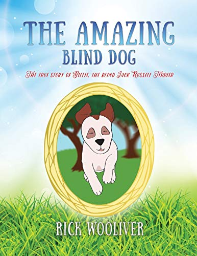 The Amazing Blind Dog By Rick Wooliver
