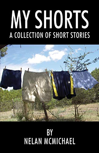 My Shorts By Nelan McMichael