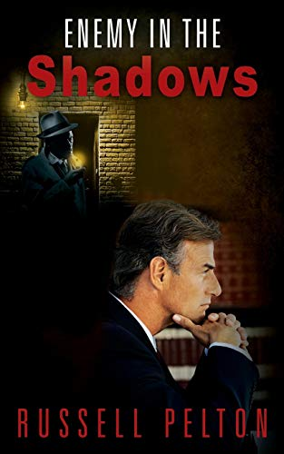 Enemy in the Shadows By Russell Pelton