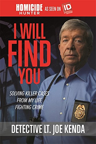 I Will Find You By Detective Lt. Joe Kenda