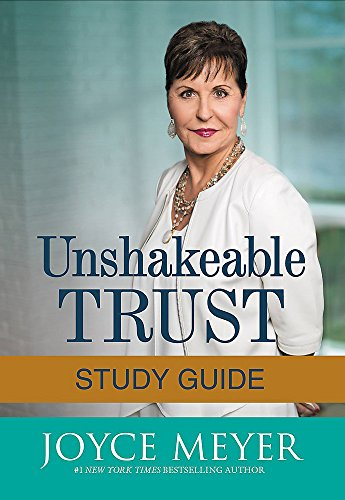 Unshakeable Trust Study Guide By Joyce Meyer