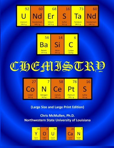 Understand Basic Chemistry Concepts (Large Size & Large Print Edition) By Chris McMullen Ph D