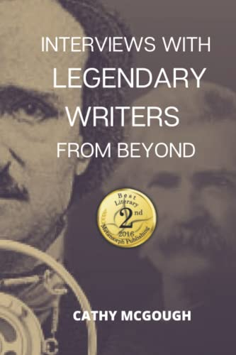 Interviews With Legendary Writers From Beyond By Cathy McGough