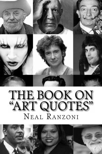 "The Book on ""Art Quotes"" By Neal Ranzoni"