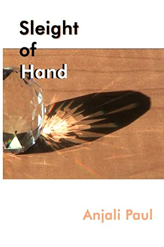 Sleight of Hand By Anjali Paul