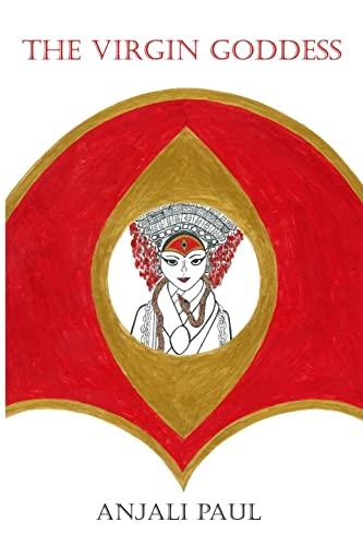 The Virgin Goddess By Anjali Paul