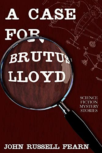 A Case for Brutus Lloyd By John Russell Fearn