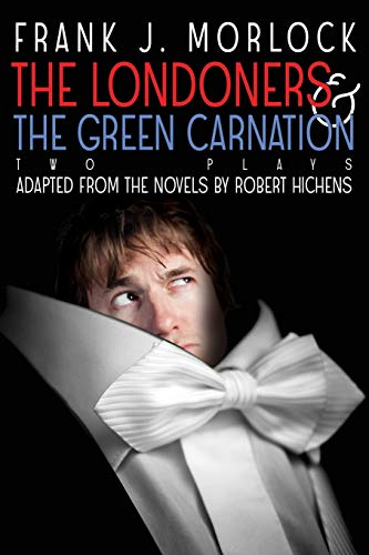 The Londoners & the Green Carnation By Frank J Morlock