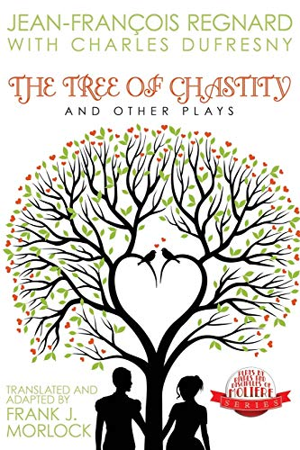 The Tree of Chastity and Other Plays By Jean Francois Regnard