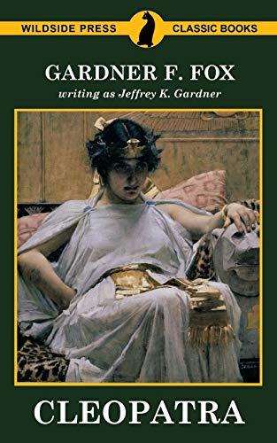 Cleopatra By Gardner F Fox