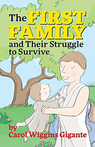 The First Family and Their Struggle to Survive By Carol Wiggins Gigante