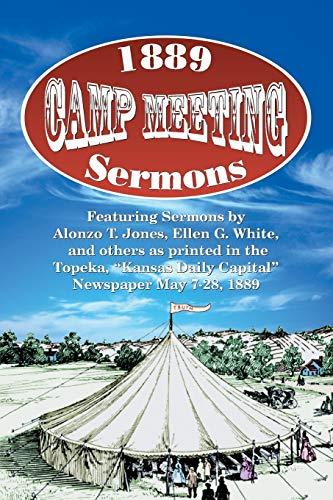 1889 Camp Meeting Sermons By Alonzo T Jones
