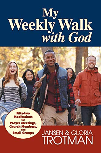 My Weekly Walk with God By Jansen Trotman