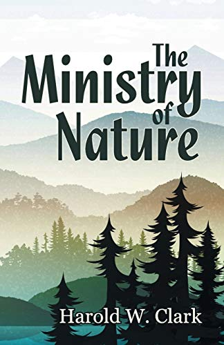 The Ministry of Nature By Harold W Clark