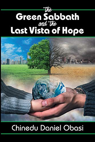 The Green Sabbath and the Last Vista of Hope By Chinedu Daniel Obasi