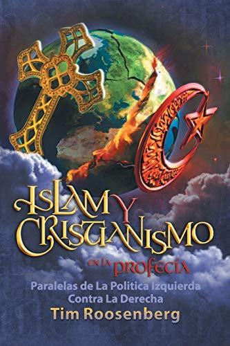 Islam y Cristianismo en la Profecia By Tim Roosenberg