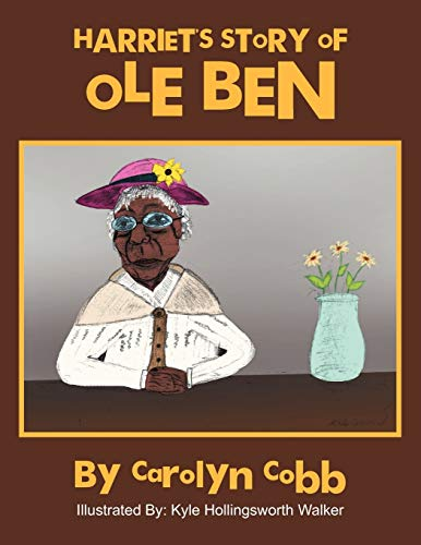 Harriet's Story of OLE Ben By Carolyn Cobb