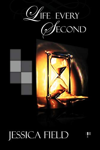 Live Every Second By Jessica Field