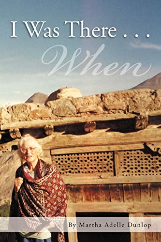 I Was There By Martha Adelle Dunlop