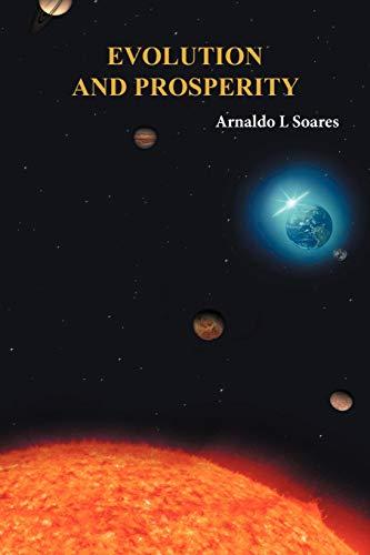 Evolution and Prosperity By Arnaldo L Soares