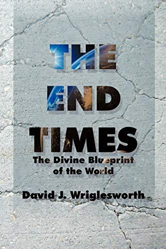 The End Times By David J Wriglesworth