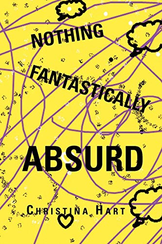 Nothing Fantastically Absurd By Christina Hart