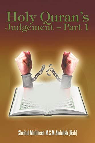 Holy Quran's Judgement - Part 1: (English Translation of the Book Thirukkuran Theerpu - Part 1tamil) By Sheihul Mufliheen M S M Abdullah