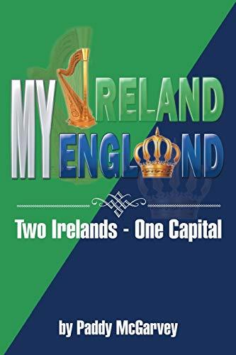 My Ireland My England By Paddy McGarvey