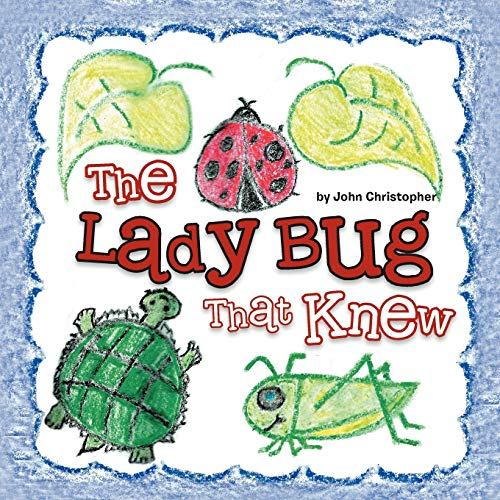 The Lady Bug That Knew By John Christopher
