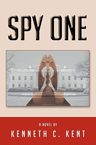 Spy One By Kenneth C Kent