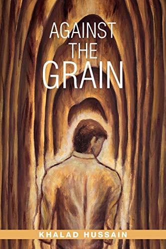 Against the Grain By Khalad Hussain