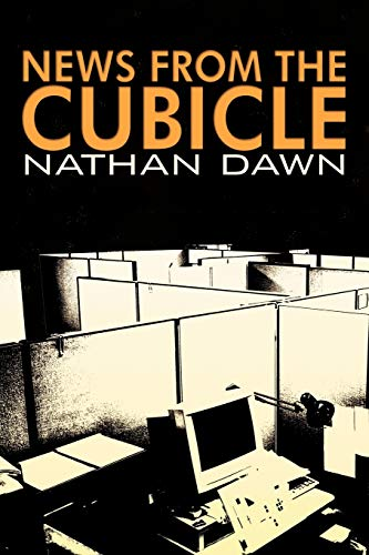News from the Cubicle By Nathan Dawn