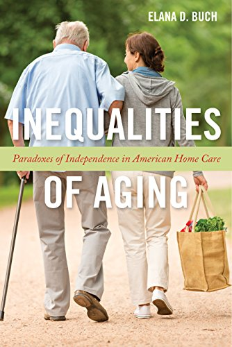 Inequalities of Aging By Elana D. Buch