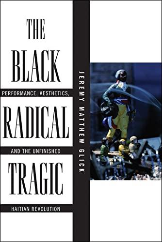 The Black Radical Tragic par Jeremy Matthew Glick