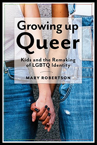 Growing Up Queer By Mary Robertson