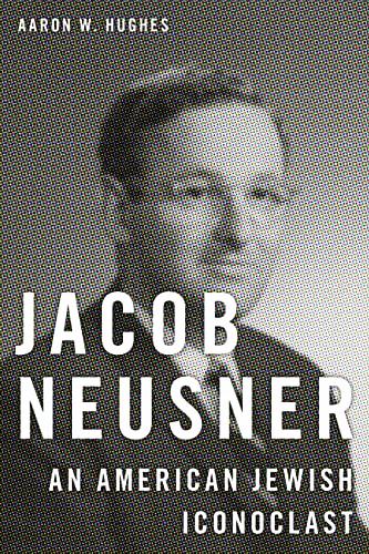 Jacob Neusner By Aaron W. Hughes