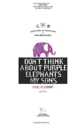Don't Think About Purple Elephants My Sons: Movember Limited Edition By Eric Fleming