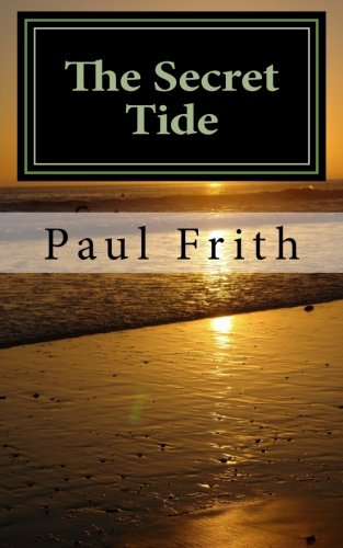 The Secret Tide By Paul Frith