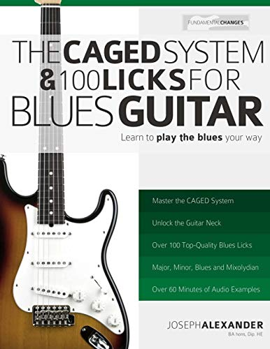The CAGED System and 100 Licks for Blues Guitar By Jack Alexander