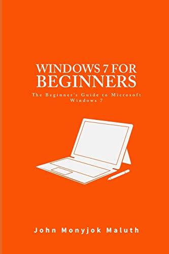 Windows 7 For Beginners By John Monyjok Maluth