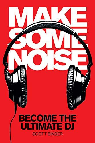 Make Some Noise By Scott Binder